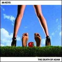 The Death of Adam - 88-Keys