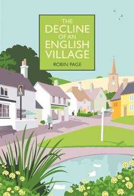 The Decline of an English Village - Page, Robin