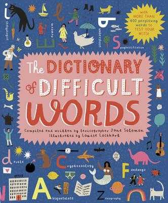 The Dictionary of Difficult Words: With More Than 400 Perplexing Words to Test Your Wits! - Solomon, Jane