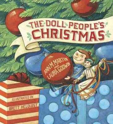 The Doll People's Christmas - Godwin, Laura, and Martin, Ann M, and Helquist, Brett (Cover design by)