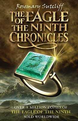 The Eagle of the Ninth Chronicles - Sutcliff, Rosemary