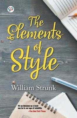 The Elements of Style - Strunk, William, and Press, General (Editor)