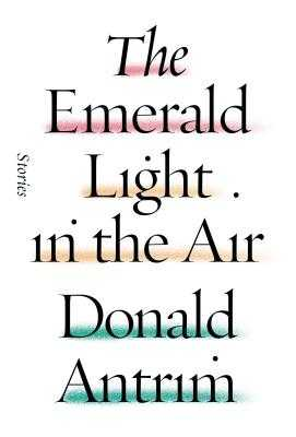 The Emerald Light in the Air - Antrim, Donald