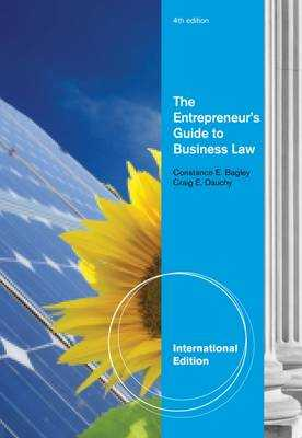 The Entrepreneur's Guide to Business Law, International Edition - Bagley, Constance E., and Dauchy, Craig E.