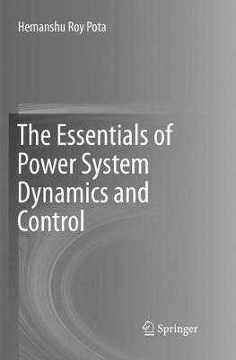 The Essentials of Power System Dynamics and Control - Pota, Hemanshu Roy