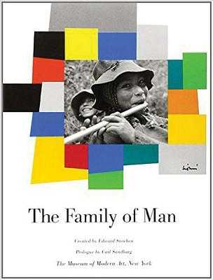 The Family of Man - Sandburg, Carl (Contributions by), and Steichen, Edward (Editor)