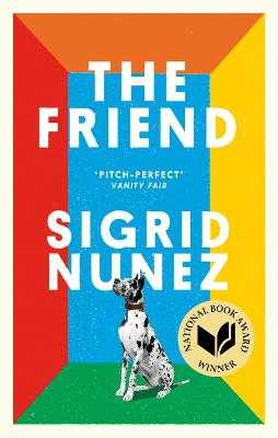 The Friend: Winner of the National Book Award for Fiction and a New York Times bestseller - Nunez, Sigrid
