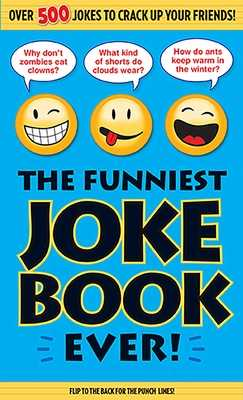 The Funniest Joke Book Ever! - Bathroom Readers' Institute