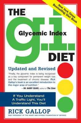 The G.I. Diet: Glycemic Index - Gallop, Rick, and Sole M D, Michael J (Foreword by)