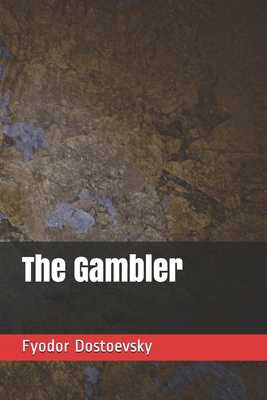 The Gambler - Hogarth, C J (Translated by), and Dostoevsky, Fyodor