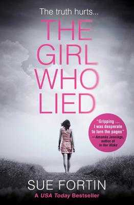 The Girl Who Lied - Fortin, Sue