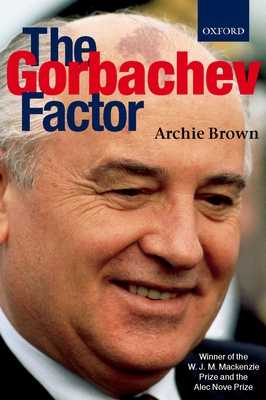 The Gorbachev Factor - Brown, Archie