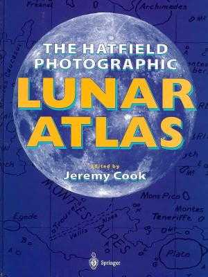 The Hatfield Photographic Lunar Atlas - Cook, Jeremy