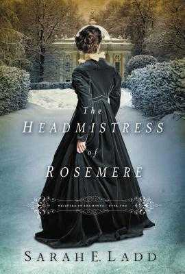 The Headmistress of Rosemere - Ladd, Sarah E