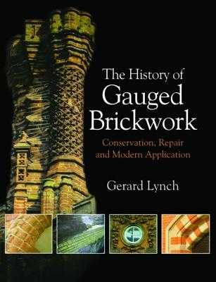 The History of Gauged Brickwork - Lynch, Gerard