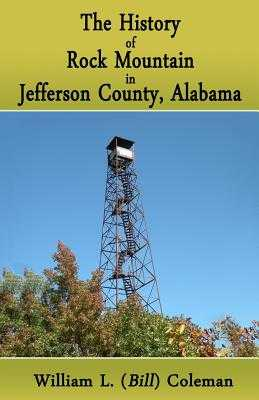 The History of Rock Mountain in Jefferson County, Alabama - Coleman, William L