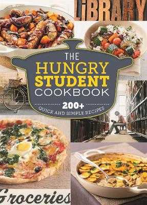 The Hungry Student Cookbook: 200+ Quick and Simple Recipes -