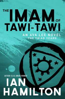 The Imam of Tawi-Tawi: The Triad Years: An Ava Lee Novel - Hamilton, Ian, Sir