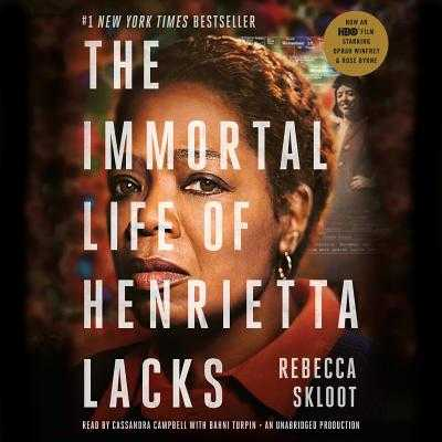 The Immortal Life of Henrietta Lacks - Skloot, Rebecca, and Campbell, Cassandra (Read by), and Turpin, Bahni (Read by)