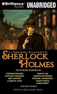 The Improbable Adventures of Sherlock Holmes - Adams, John Joseph (Editor), and Vance, Simon (Read by), and Flosnik (Read by)