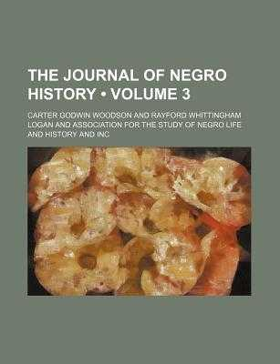 The Journal of Negro History (Volume 3) - Woodson, Carter Godwin