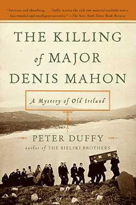 The Killing of Major Denis Mahon: A Mystery of Old Ireland - Duffy, Peter, LLB