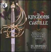 The Kingdoms of Castille - Adam LaMotte (violin); El Mundo; Nell Snaidas (soprano); Paul Psarras (baroque guitar); Richard Savino (baroque guitar);...