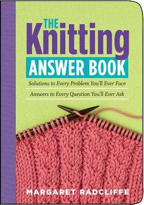 The Knitting Answer Book - Radcliffe, Margaret
