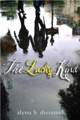 The Lucky Kind - Sheinmel, Alyssa