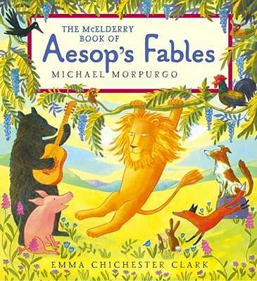 The McElderry Book of Aesop's Fables - Morpurgo, Michael