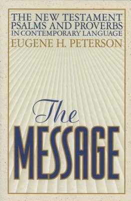 The Message New Testament with Psalms and Proverbs-MS - Peterson, Eugene H (Translated by)