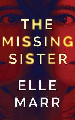 The Missing Sister - Marr, Elle, and Naughton, Sarah (Read by)