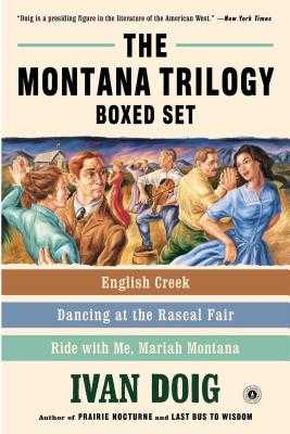 The Montana Trilogy Boxed Set: English Creek, Dancing at the Rascal Fair, and Ride with Me, Mariah Montana - Doig, Ivan