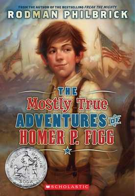 The Mostly True Adventures of Homer P. Figg (Scholastic Gold) - Philbrick, Rodman