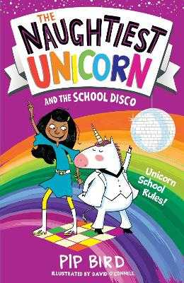 The Naughtiest Unicorn and the School Disco - Bird, Pip