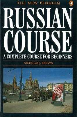 The New Penguin Russian Course - Brown, Nicholas J.