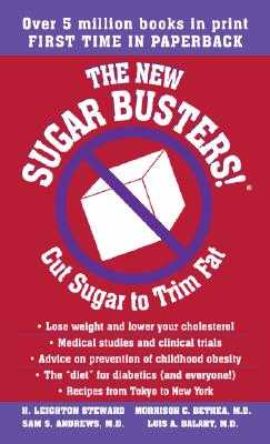 The New Sugar Busters!: Cut Sugar to Trim Fat - Steward, H Leighton, and Bethea, Morrison, and Andrews, Sam