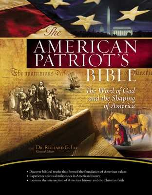 The NKJV, American Patriot's Bible, Hardcover: The Word of God and the Shaping of America - Lee, Richard (General editor)