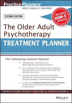 The Older Adult Psychotherapy Treatment Planner, with Dsm-5 Updates, 2nd Edition - Frazer, Deborah Willets, and Hinrichsen, Gregory A, and Jongsma, Arthur E, Jr.