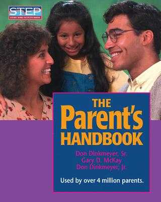 The Parent's Handbook: Systematic Training for Effective Parenting - Dinkmeyer, Don C, Sr., PH.D., and McKay, Gary D, Dr., PH.D., and Dinkmeyer, Don C, Jr.