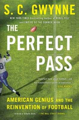 The Perfect Pass: American Genius and the Reinvention of Football - Gwynne, S C