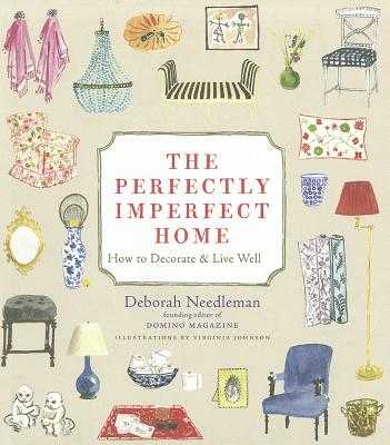 The Perfectly Imperfect Home: How to Decorate and Live Well - Needleman, Deborah