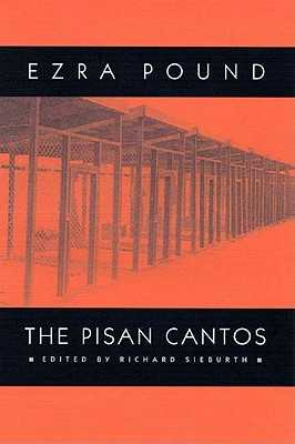 The Pisan Cantos - Pound, Ezra, and Sieburth, Richard (Editor)