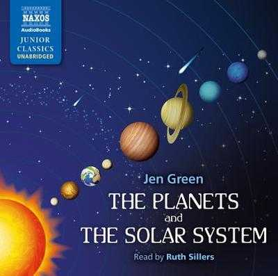 The Planets and the Solar System - Green, Jen, Dr., and Sillers, Ruth (Read by)