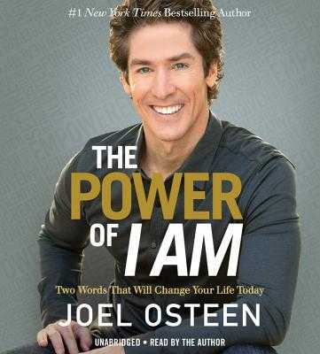 The Power of I Am: Two Words That Will Change Your Life Today - Osteen, Joel, and Author (Read by)
