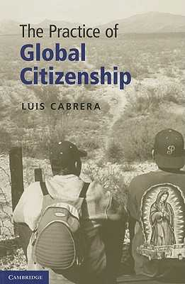 The Practice of Global Citizenship - Cabrera, Luis