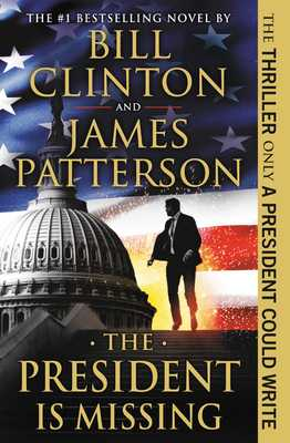 The President Is Missing - Patterson, James, and Clinton, Bill, President