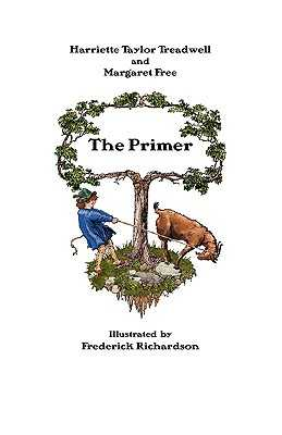 The Primer - Treadwell, Harriette Taylor, and Free, Margaret
