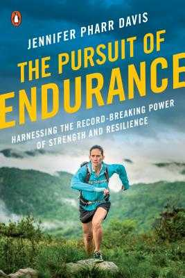 The Pursuit of Endurance: Harnessing the Record-Breaking Power of Strength and Resilience - Davis, Jennifer Pharr
