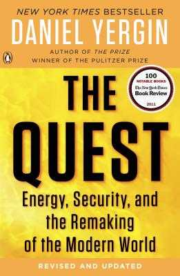 The Quest: Energy, Security, and the Remaking of the Modern World - Yergin, Daniel
